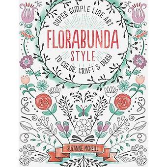 Florabunda Style-Super enkel konst doodles till färg-Craft & Draw-
