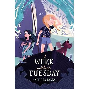 A Week Without Tuesday by Angelica Banks - Stevie Lewis - 97816277915