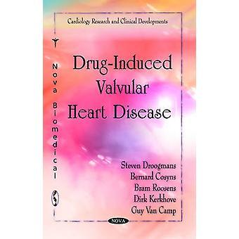 Drug-Induced Valvular Heart Disease by Steven Droogmans - Bernard Cos