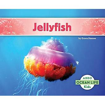 Jellyfish by Grace Hansen - 9781629707099 Book