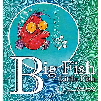 Big Fish Little Fish by Lucy Hale - 9781776500529 Book