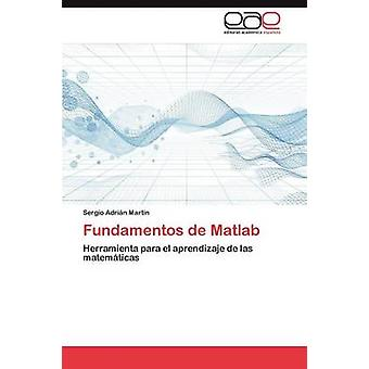 Fundamentos de MATLAB by Martin Sergio Adrian - 9783847355274 Book