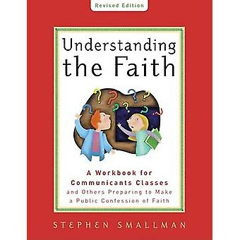 Understanding the Faith New ESV Edition by Stephen Smallman - 9781596