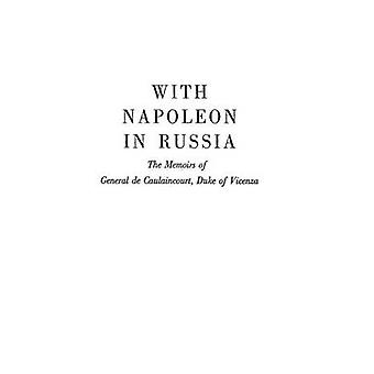 With Napoleon in Russia by Armand A. Caulaincourt