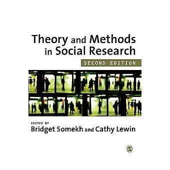 Theory and Methods in Social Research by Somekh & Bridget