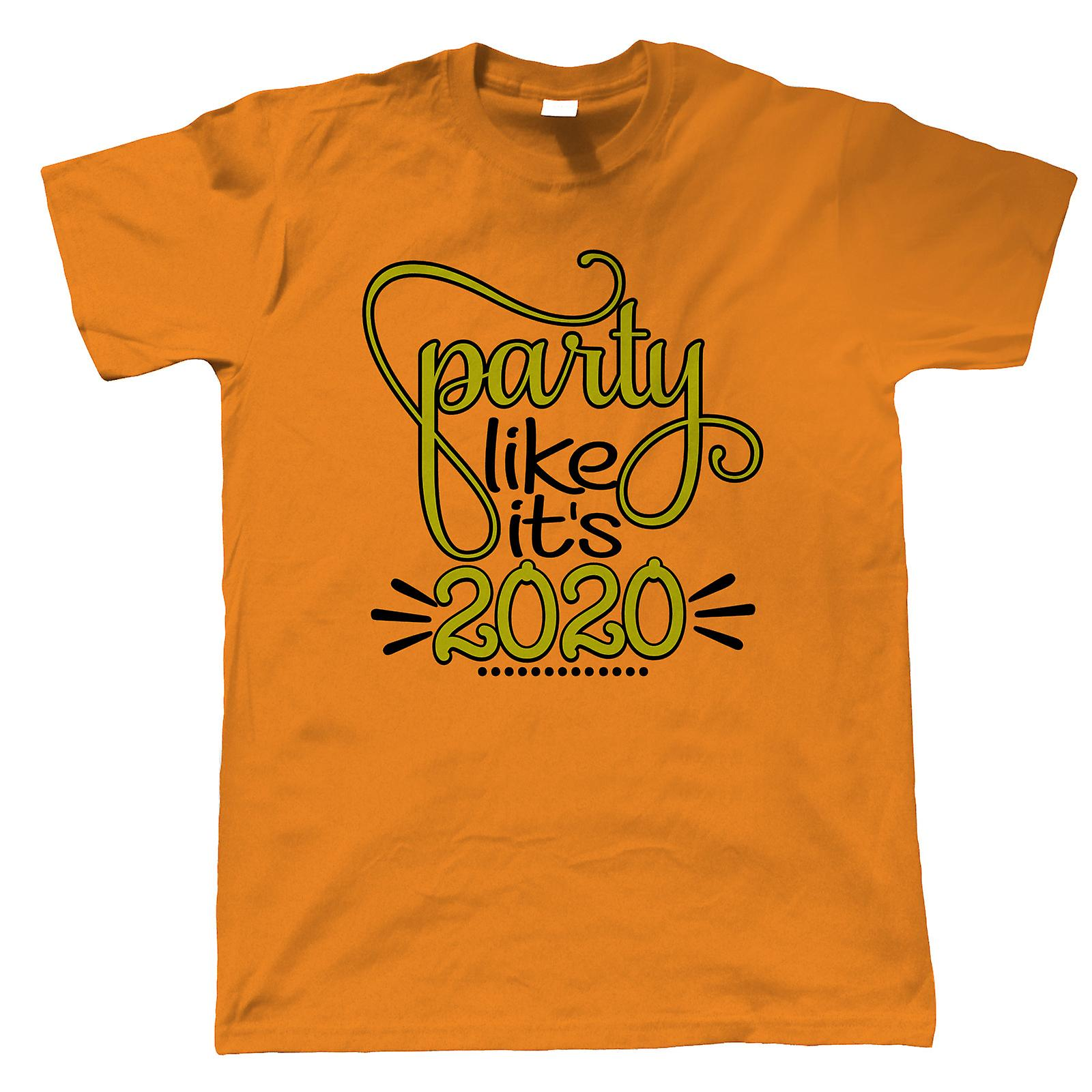 Party Like Its 2020, Mens T-Shirt - New Year Gift Him Dad ...