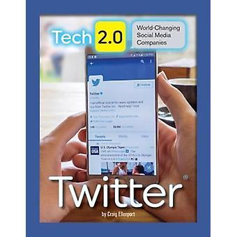 Tech 2.0 WorldChanging Social Media Companies Twitter by Craig Ellenport