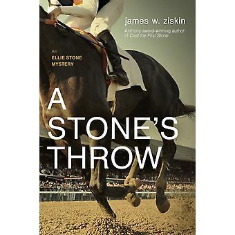 A Stones Throw  An Ellie Stone Mystery by James W Ziskin
