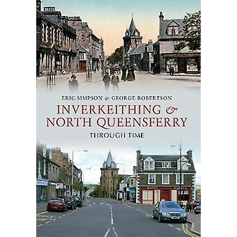 Inverkeithing  North Queensferry Through Time by Eric Simpson
