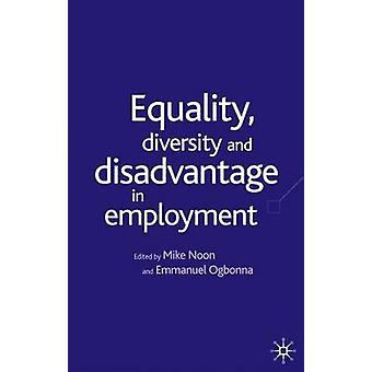 Equality Diversity and Disadvantage in Employment by Noon