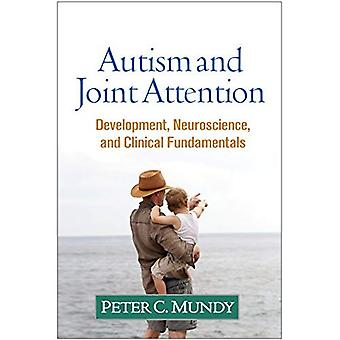 Autism and Joint Attention:� Development, Neuroscience, and Clinical Fundamentals