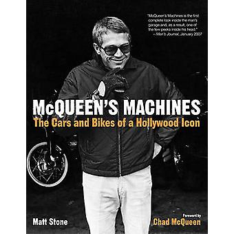 McQueens Machines The Cars and Bikes of a Hollywood Icon by Stone & Matt