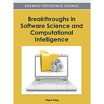 Breakthroughs in Software Science and Computational Intelligence by Wang & Yingxu
