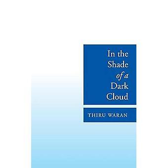 In the Shade of a Dark Cloud by Waran & Thiru
