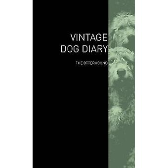 The Vintage Dog Diary  The Otterhound by Various