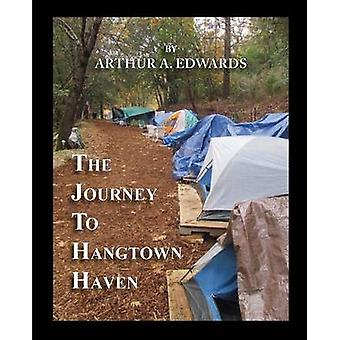 The Journey to Hangtown Haven by Edwards & Arthur A.