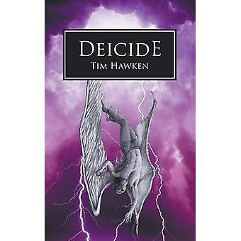 Deicide by Hawken & Tim