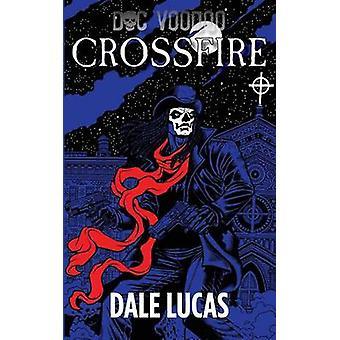 Doc Voodoo Crossfire by Lucas & Dale