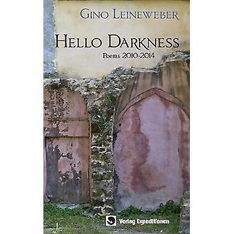 Hello Darkness by Leineweber & Gino