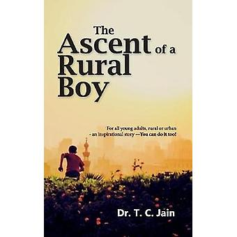 The Ascent of a Rural Boy by Jain & Dr. T. C.