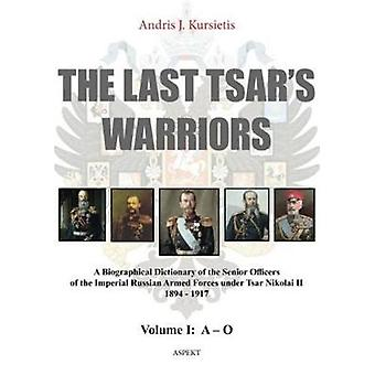 Last Tsar's Warriors - A Biographical Dictionary of the Senior Officer