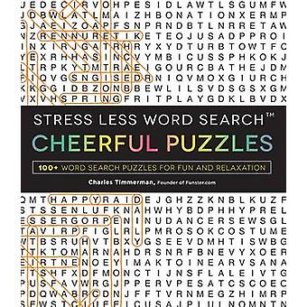 Stress Less Word Search - Cheerful Puzzles - 100 Word Search Puzzles f