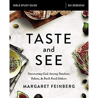 Taste and See Study Guide - Discovering God Among Butchers - Bakers -