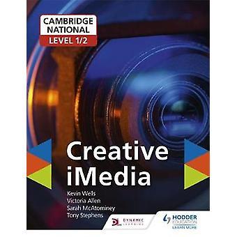 Cambridge National Level 1/2 Creative iMedia di Kevin Wells - 9781510