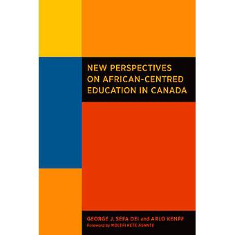 New Perspectives on African-Centred Education in Canada by George J.