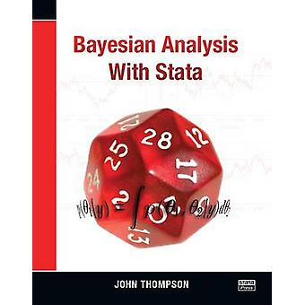Bayesian Analysis with Stata by John Thompson - 9781597181419 Book