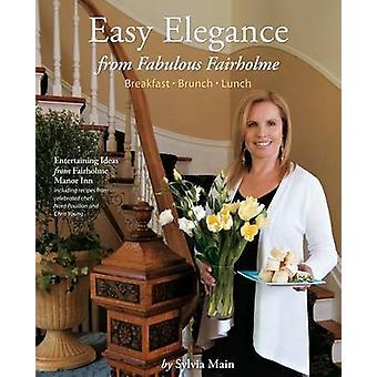 Easy Elegance from Fabulous Fairholme - Breakfast - Brunch - Lunch by