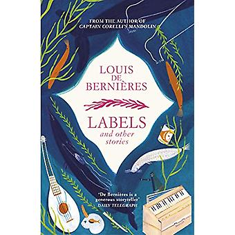 Labels and Other Stories by Louis de Bernieres - 9781784705893 Book