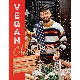 Vegane Weihnachten - Über 70 erstaunliche vegane Rezepte für die Weihnachtszeit