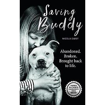 Saving Buddy - The heartwarming story of a very special rescue by Nico