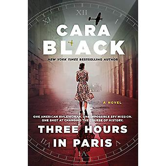 Three Hours In Paris by Cara Black - 9781641290418 Book