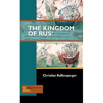 The Kingdom of Rus' by Christian Raffensperger - 9781942401315 Book