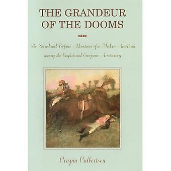 Storheten i Dooms: heliga och profana äventyr av en Modern amerikansk bland engelska och Europeiska aristokratin
