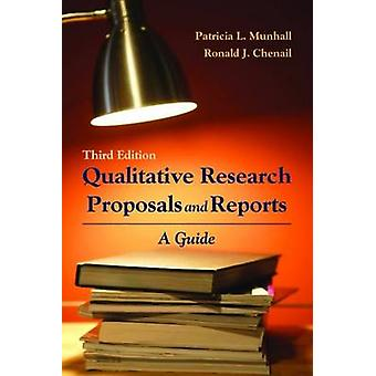 Qualitative Research Proposals And Reports - A Guide by Patricia L. Mu