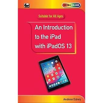 Introduction to the iPad with iPadOS 13 by Andrew Edney
