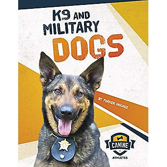 K9 and Military Dogs by Parker Holmes - 9781641855969 Book