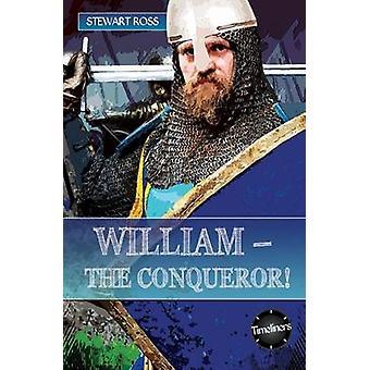 Willem de Veroveraar door Stewart Ross