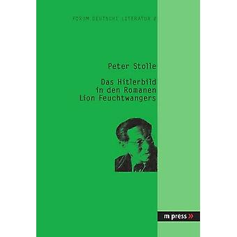 Das Hitlerbild in Den Romanen Lion Feuchtwangers by Peter Stolle - 97