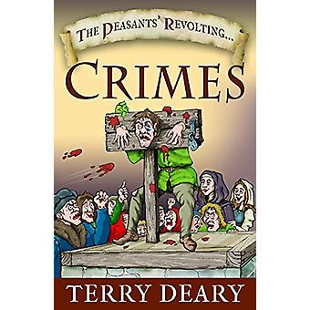 The Peasants' Revolting Crimes by Terry Deary - 9781526745576 Book