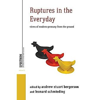 Ruptures in the Everyday - Views of Modern Germany from the Ground by