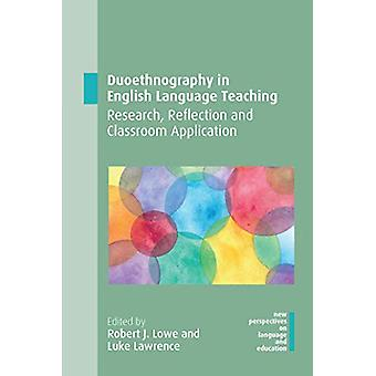 Duoethnography in English Language Teaching - Research - Reflection an