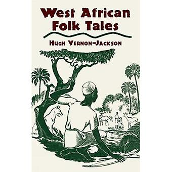West African Folk Tales by VernonJackson & Hugh