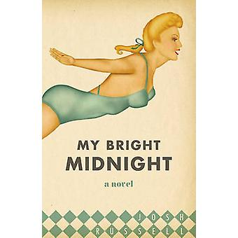 My Bright Midnight by Josh Russell - 9780807136966 Book