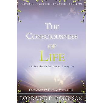 The Consciousness of Life by Lorraine D Robinson - 9781450028028 Book