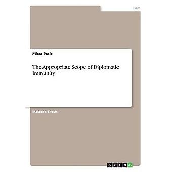 The Appropriate Scope of Diplomatic Immunity by Mirza Pasic - 9783668