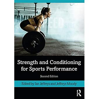 Strength and Conditioning for Sports Performance by Edited by Ian Jeffreys & Edited by Jeremy Moody